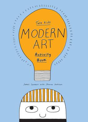 Tate Kids Modern Art Activity Book by James Lambert