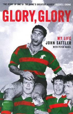 Glory, Glory: My Life by John Sattler