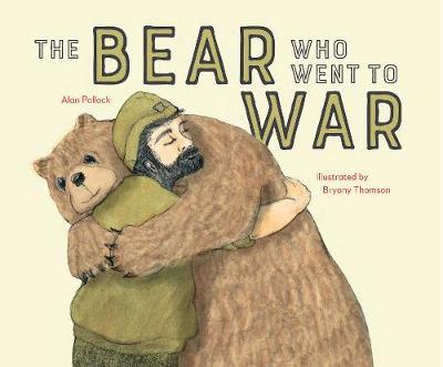 Wojtek the Warrior: The little Bear who went to War by Alan Pollock