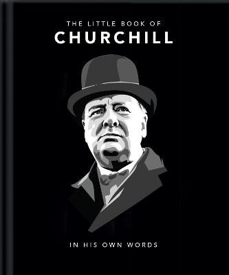 The Little Book of Churchill: In His Own Words by Orange Hippo!