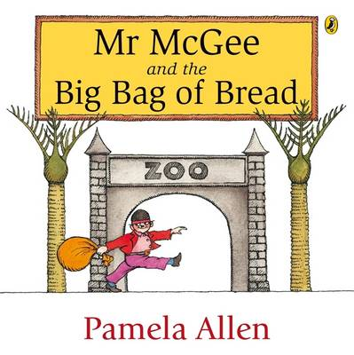 Mr Mcgee And The Big Bag Of Bread by Pamela Allen