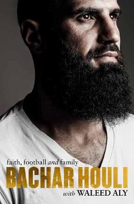 Bachar Houli: Faith, Football and Family book