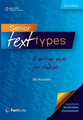 Senior Text Types: A Writing Guide for Students by Elli Housden