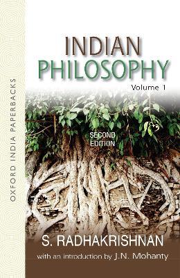 Indian Philosophy: Volume I by S. Radhakrishnan