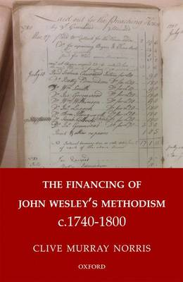 The Financing of John Wesley's Methodism c.1740-1800 by Dr Clive Murray Norris