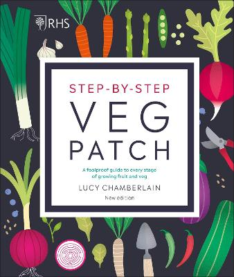 RHS Step-by-Step Veg Patch: A Foolproof Guide to Every Stage of Growing Fruit and Veg book