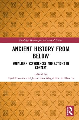 Ancient History from Below: Subaltern Experiences and Actions in Context book
