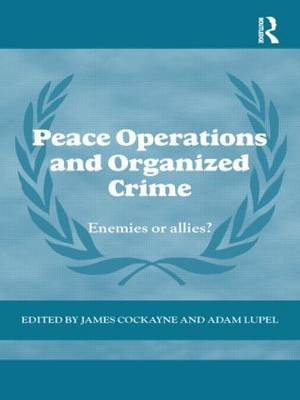 Peace Operations and Organized Crime by James Cockayne