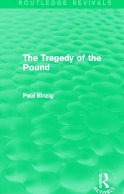 The Tragedy of the Pound by Paul Einzig