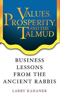 Values, Prosperity, and the Talmud by Larry Kahaner
