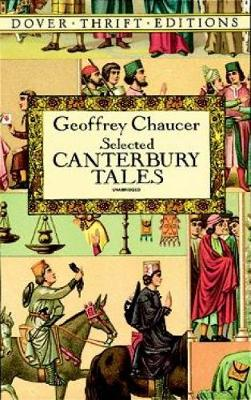 Canterbury Tales: 'General Prologue', 'Knight's Tale', 'Miller's Prologue and Tale', 'Wife of Bath's Prologue and Tale' by Geoffrey Chaucer