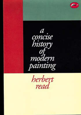 Concise History of Modern Painting by Herbert Read