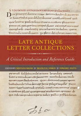 Late Antique Letter Collections: A Critical Introduction and Reference Guide book