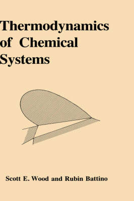 Thermodynamics of Chemical Systems by Scott Emerson Wood