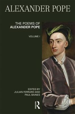 The Poems of Alexander Pope: Volume One by Julian Ferraro