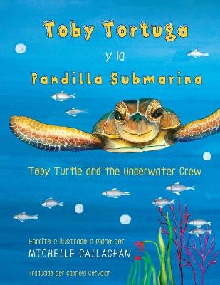 Toby Turtle and the Underwater Crew: Spanish Edition by Morgan Michelle