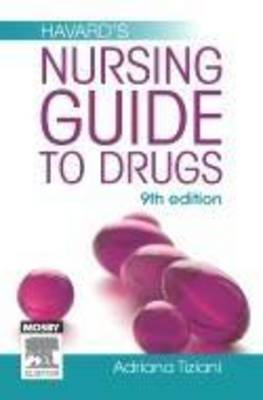 Havard's Nursing Guide to Drugs by Adriana P. Tiziani