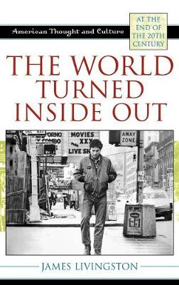 World Turned Inside Out by James Livingston