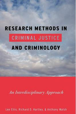Research Methods in Criminal Justice and Criminology by Lee Ellis