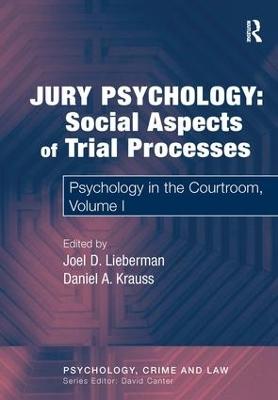 Jury Psychology: Social Aspects of Trial Processes  Volume I by Daniel A. Krauss
