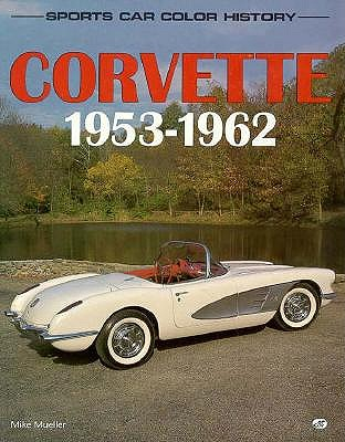 Corvette, 1953-62 by Mike Mueller