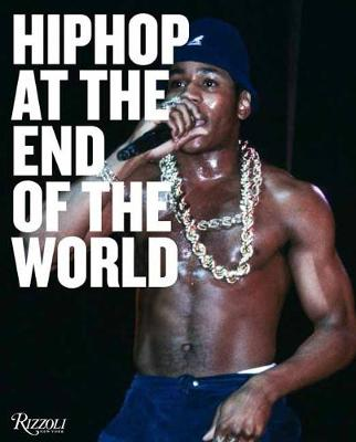 Hip-Hop at the End of the World: The Photography of Brother Ernie by Ernst Paniccioli