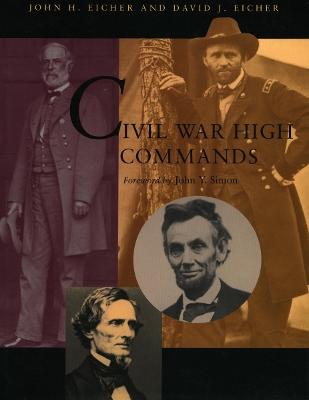 Civil War High Commands by John H. Eicher