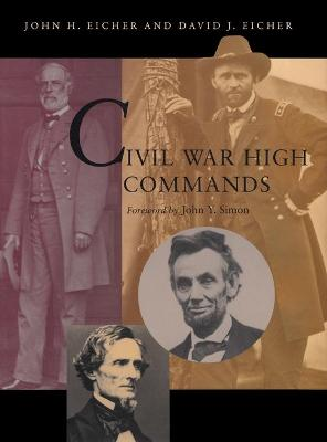 Civil War High Commands by John H. Eicher