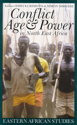 Conflict, Age & Power In N E Africa by Eisei Kurimoto
