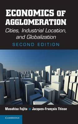 Economics of Agglomeration by Masahisa Fujita