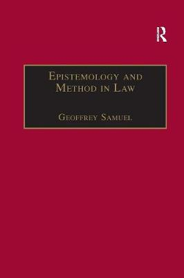 Epistemology and Method in Law by Geoffrey Samuel