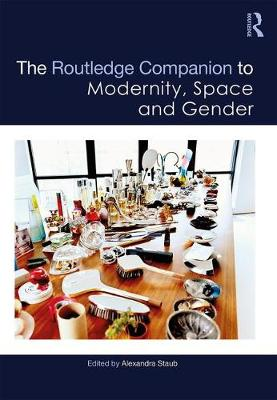 Routledge Companion to Modernity, Space and Gender book