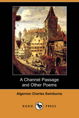 Channel Passage and Other Poems (Dodo Press) book