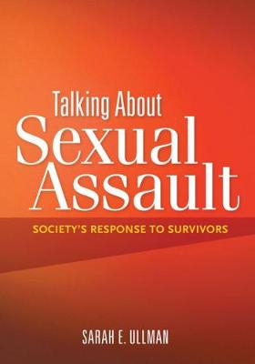 Talking About Sexual Assault by Sarah E. Ullman