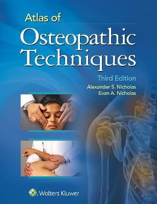 Atlas of Osteopathic Techniques by Alexander S. Nicholas