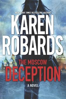 The Moscow Deception: The Guardian Series Book 2 by Karen Robards