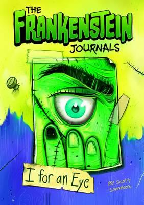 The Frankenstein Journals: I For an Eye by Scott Sonneborn