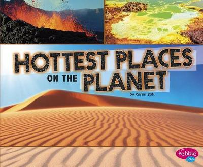 Hottest Places on the Planet by Karen Soll
