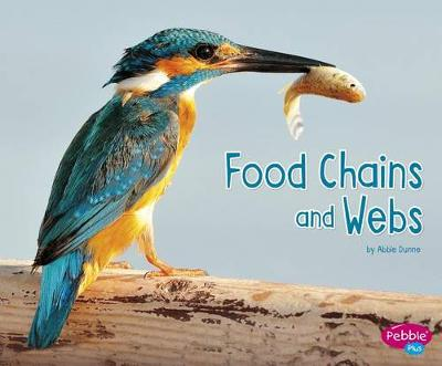 Food Chains and Webs by Abbie Dunne