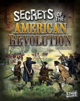 Secrets of the American Revolution by Tyler Omoth