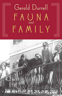 Fauna & Family by Gerald Malcolm Durrell