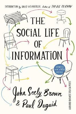 The Social Life of Information by John Seely Brown