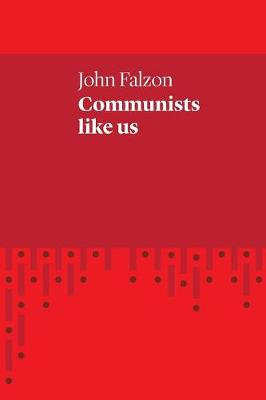 Communists Like Us by John Falzon