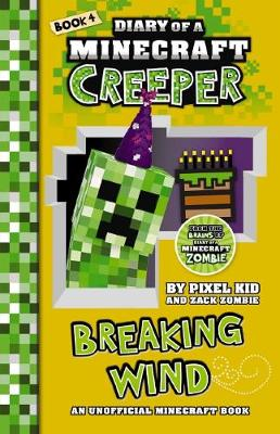Diary of a Minecraft Creeper #4: Breaking Wind book