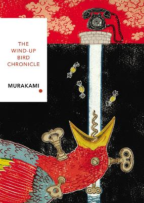 The Wind-Up Bird Chronicle: Vintage Classics Japanese Series book