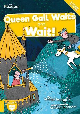 Queen Gail Waits and Wait! book