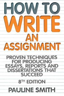 How To Write An Assignment, 8th Edition book