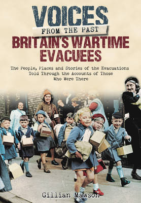 Britain's Wartime Evacuees by Gillian Mawson