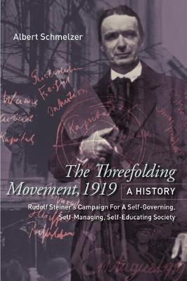 The Threefolding Movement, 1919. A History by Albert Schmelzer