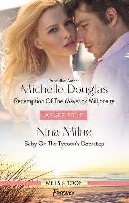 Redemption of the Maverick Millionaire/Baby on the Tycoon's Doorstep by Michelle Douglas